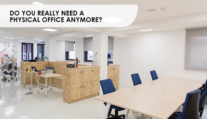 Do you really need a physical office anymore?